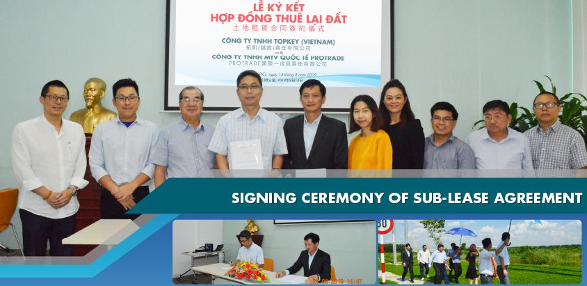 The signing ceremony of Sub-lease Agreement between Topkey Vietnam Corporation and PICL